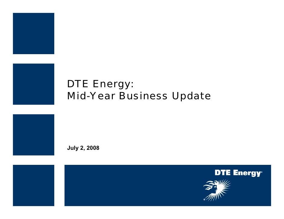 DTE Energy: Mid-Year Business Update     July 2, 2008