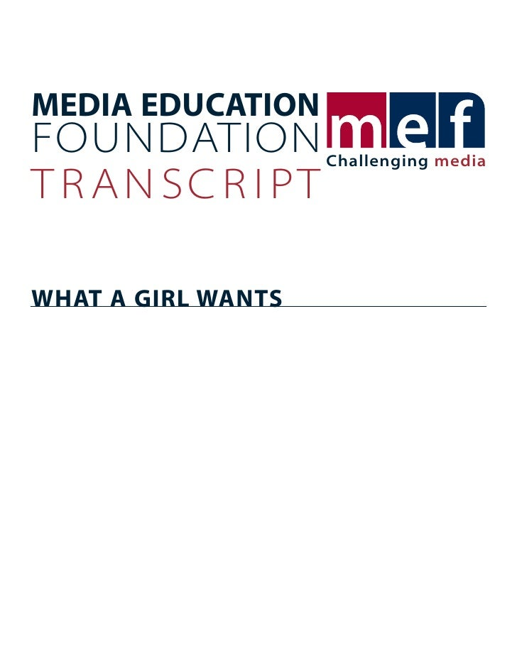MEDIA EDUCATION FOUNDATION           Challenging media T R A N S C R I PT  WHAT A GIRL WANTS