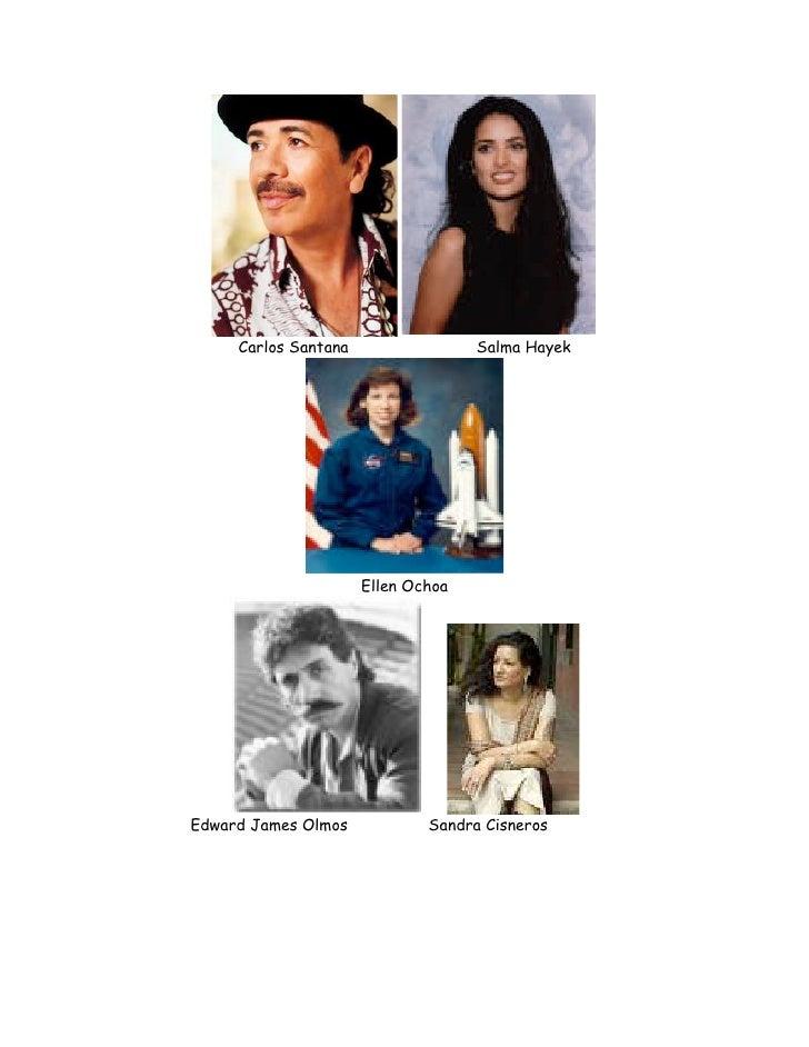 Carlos Santana                 Salma Hayek                           Ellen Ochoa     Edward James Olmos            Sandra ...