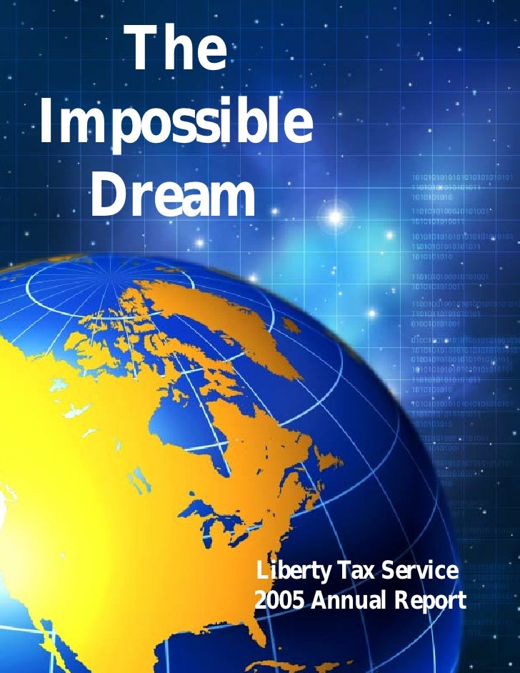 The Impossible   Dream            Liberty Tax Service        2005 Annual Report