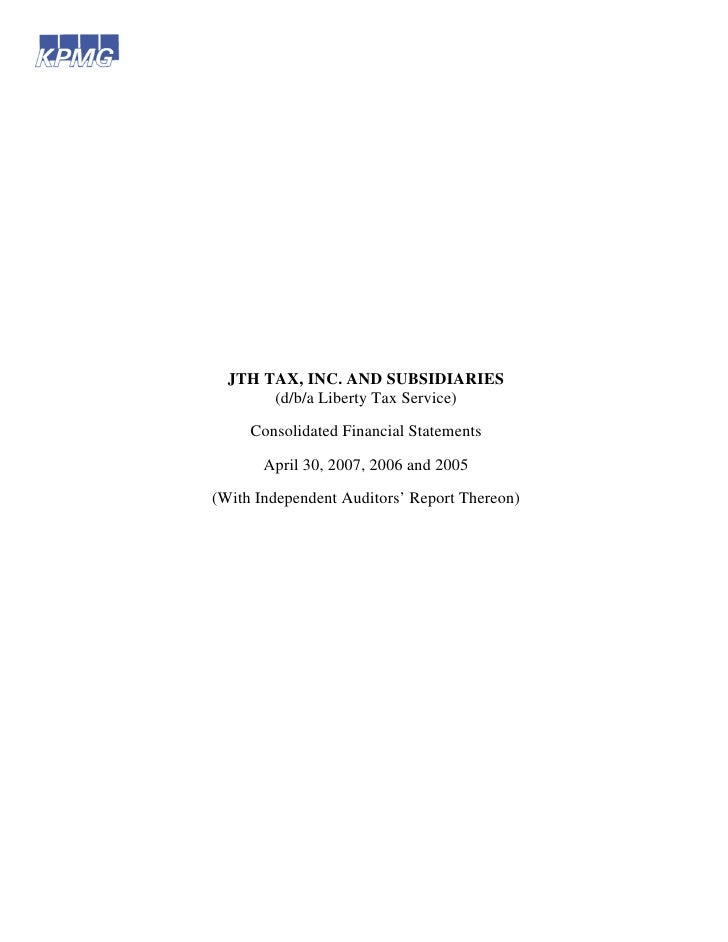 JTH TAX, INC. AND SUBSIDIARIES        (d/b/a Liberty Tax Service)       Consolidated Financial Statements         April 30...