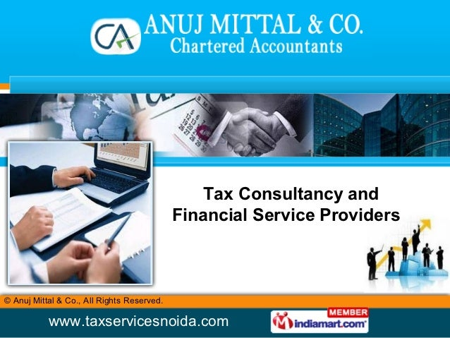 Tax Consultancy and                                            Financial Service Providers© Anuj Mittal & Co., All Rights ...
