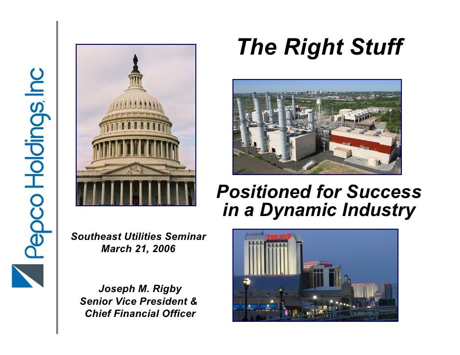 The Right Stuff                                   Positioned for Success                               in a Dynamic Indust...