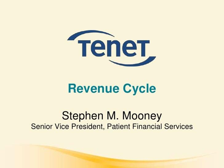 Revenue Cycle           Stephen M. Mooney Senior Vice President, Patient Financial Services