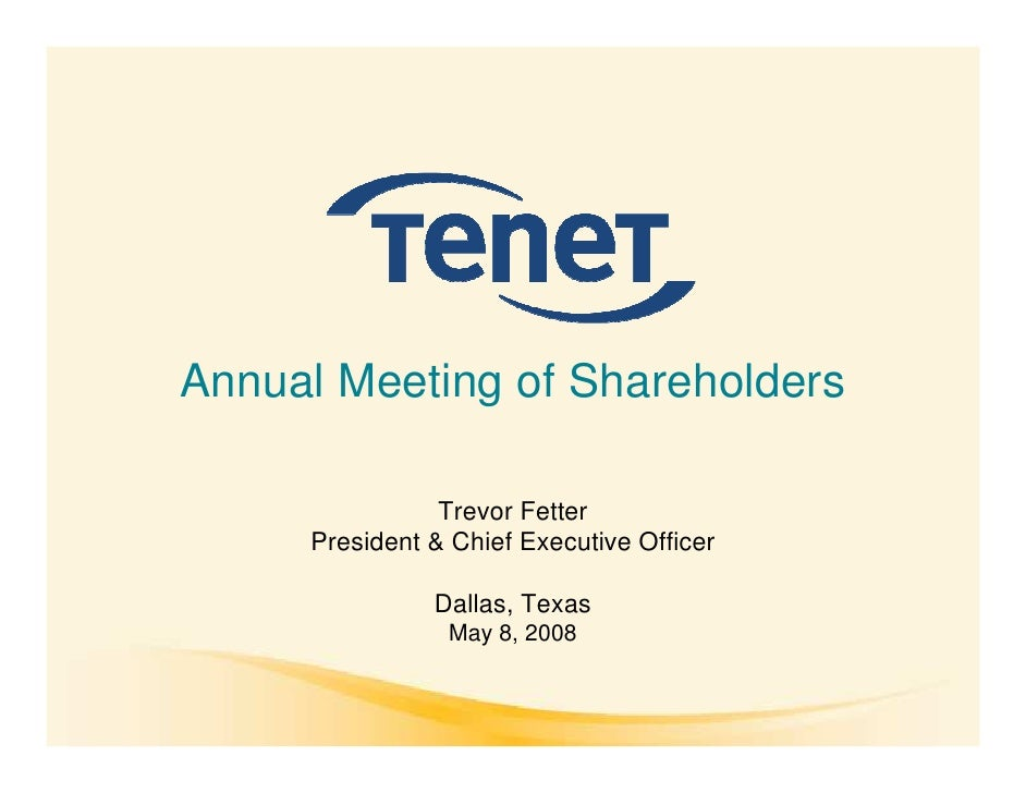 Annual Meeting of Shareholders                  Trevor Fetter      President & Chief Executive Officer                 Dal...