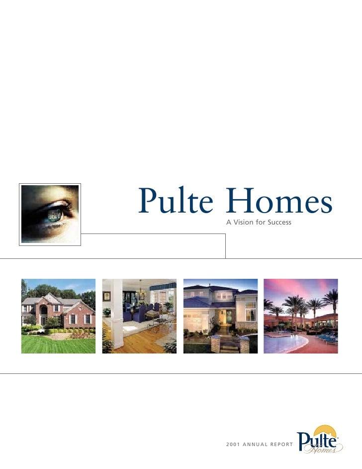 Pulte Homes     A Vision for Success         2 0 0 1 A N N U A L R E P O RT
