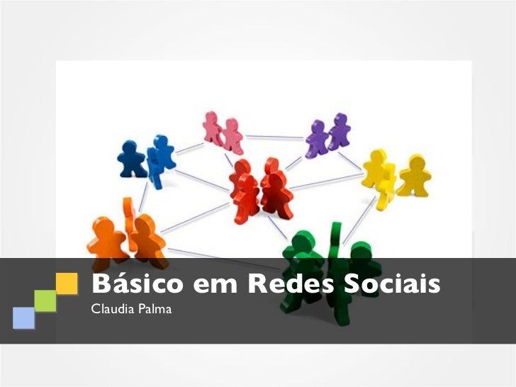 Básico em Redes SociaisClaudia Palma