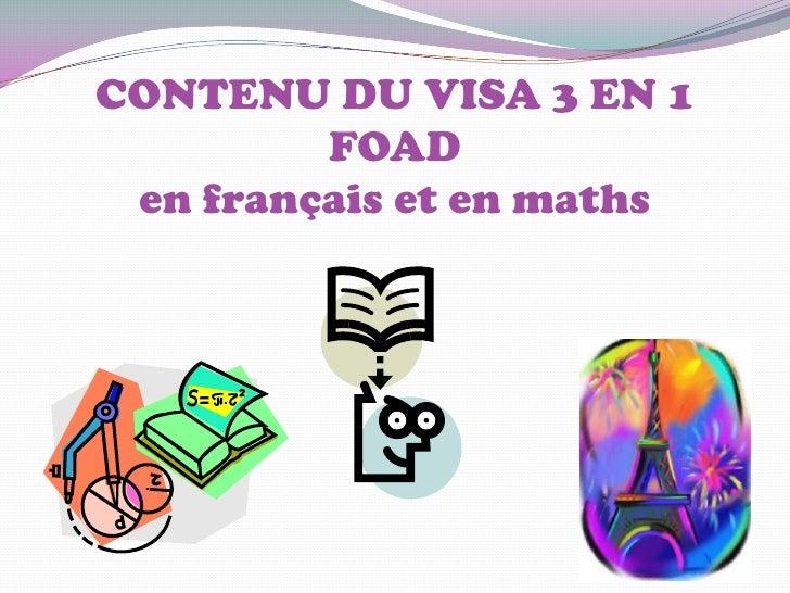 CONTENU DU VISA 3 EN 1         FOAD en français et en maths