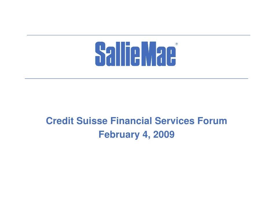 Credit S i C dit Suisse Financial Services Forum              Fi     i lS    i   F            February 4, 2009