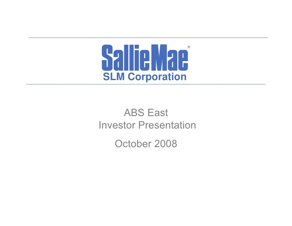 SLM Corporation        ABS East Investor Presentation    October 2008