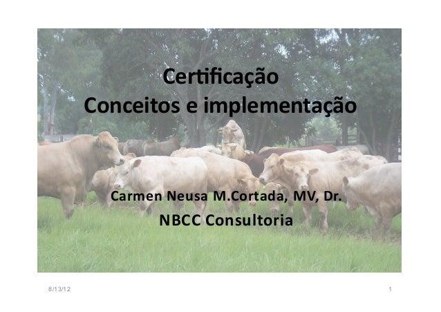 Cer$ficação           Conceitos e implementação              Carmen  N eusa  M .Cortada,  M V,  D r.     ...