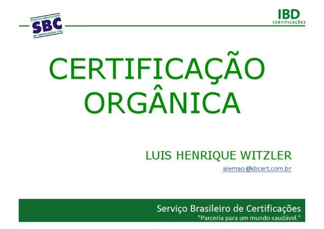 O Serviço Brasileiro de Certificações é umaorganização independente de inspeção e certificaçãode propriedades agropecuária...