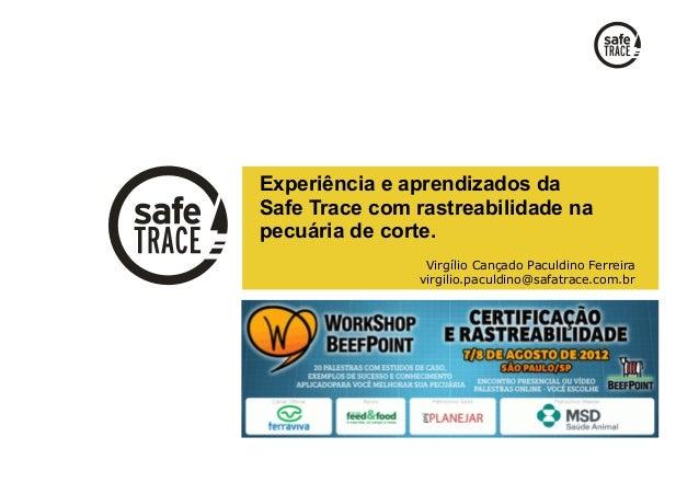 Experiência e aprendizados daSafe Trace com rastreabilidade napecuária de corte.                          Virgílio Cançado...