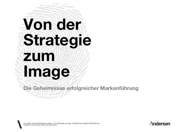 Von derStrategiezumImageDie Geheimnisse erfolgreicher Markenführungid-ee GmbH / Agentur für Markenkommunikation / «Von der...