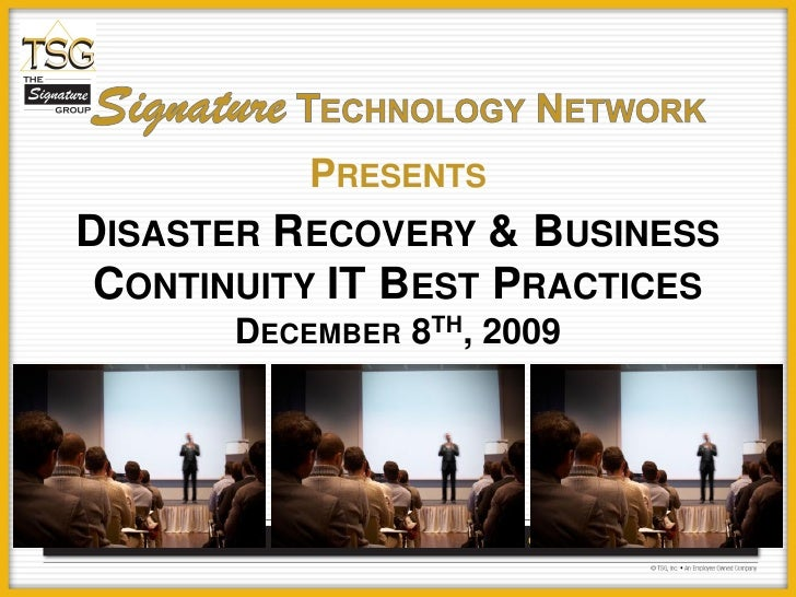 PRESENTS DISASTER RECOVERY & BUSINESS  CONTINUITY IT BEST PRACTICES        DECEMBER 8TH, 2009