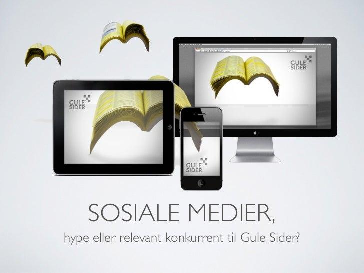 SOSIALE MEDIER,hype eller relevant konkurrent til Gule Sider?