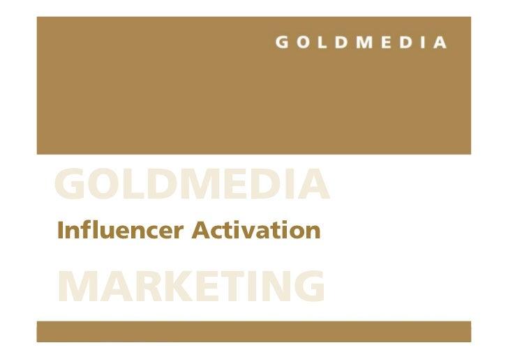GOLDMEDIAInfluencer ActivationMARKETING