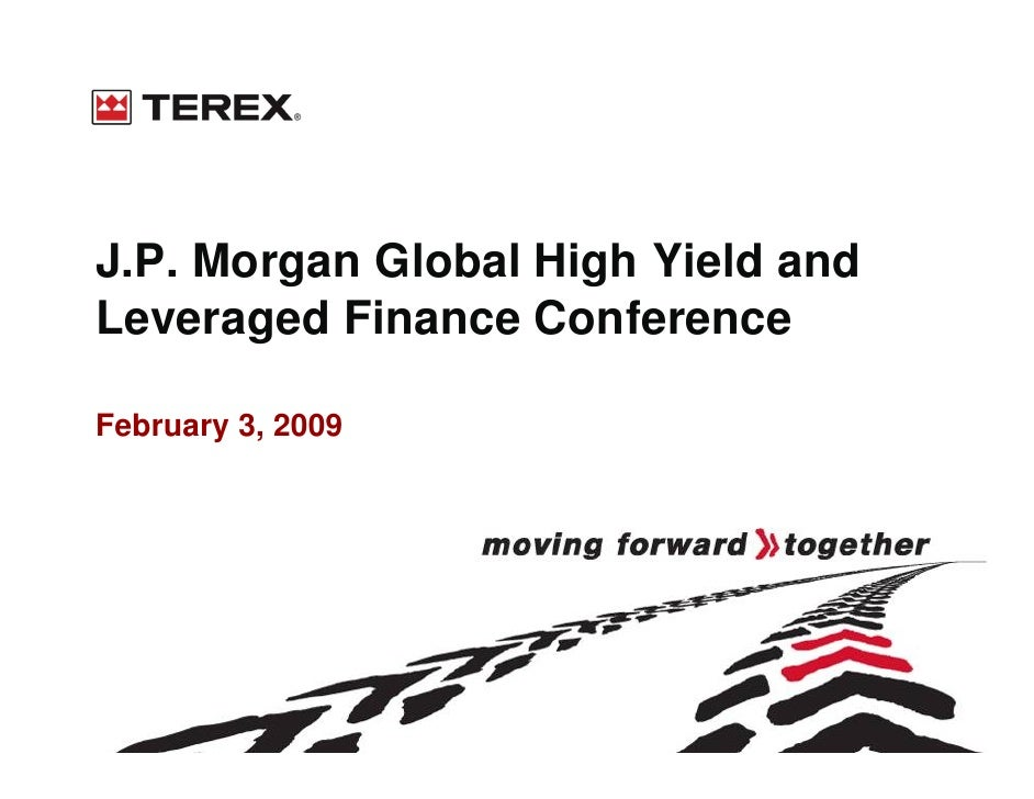 J.P. Morgan Global High Yield and Leveraged Finance Conference  February 3, 2009