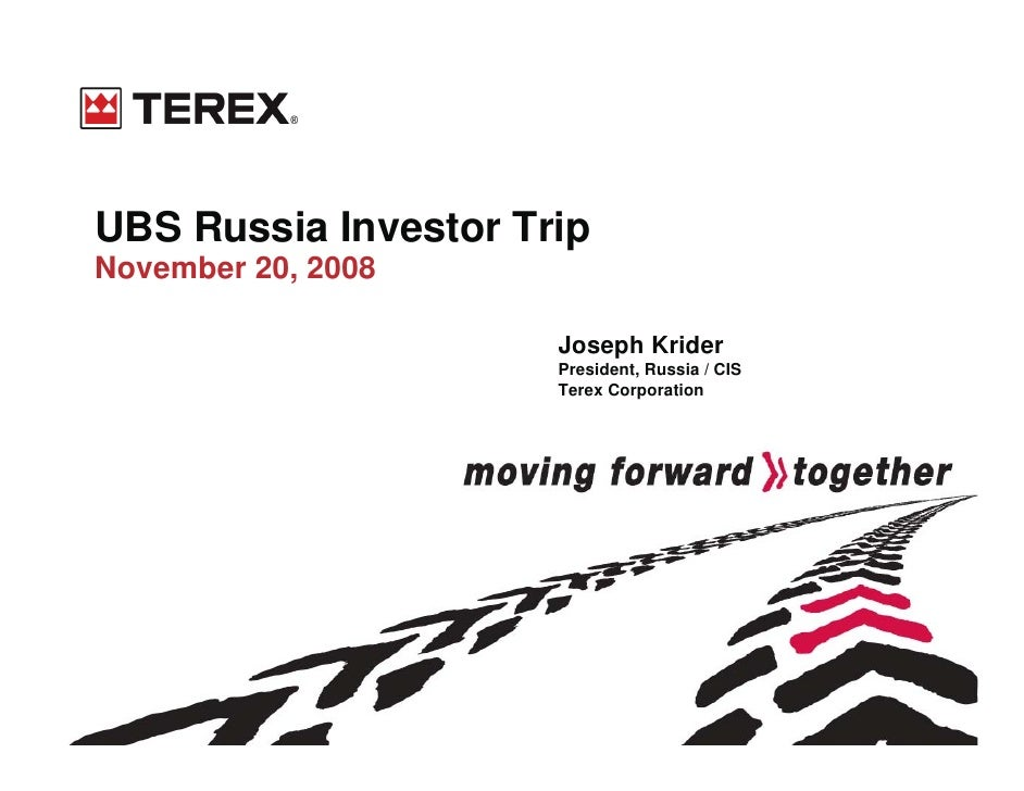 UBS Russia Investor Trip November 20, 2008                        Joseph Krider                       President, Russia / ...