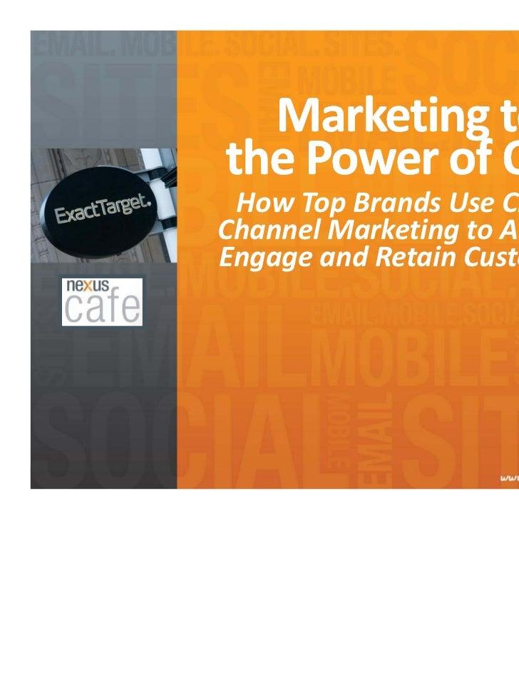 MarketingtothePowerofONE HowTopBrandsUseCross‐ChannelMarketingtoAttract,EngageandRetainCustomers