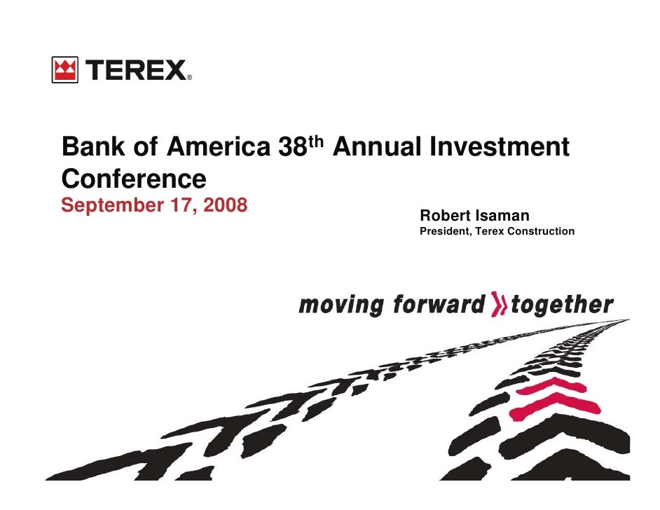 Bank of America 38th Annual Investment Conference September 17, 2008        Robert Isaman                           Presid...