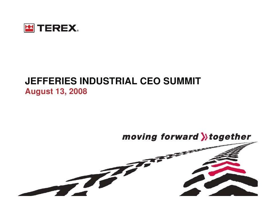 JEFFERIES INDUSTRIAL CEO SUMMIT August 13, 2008