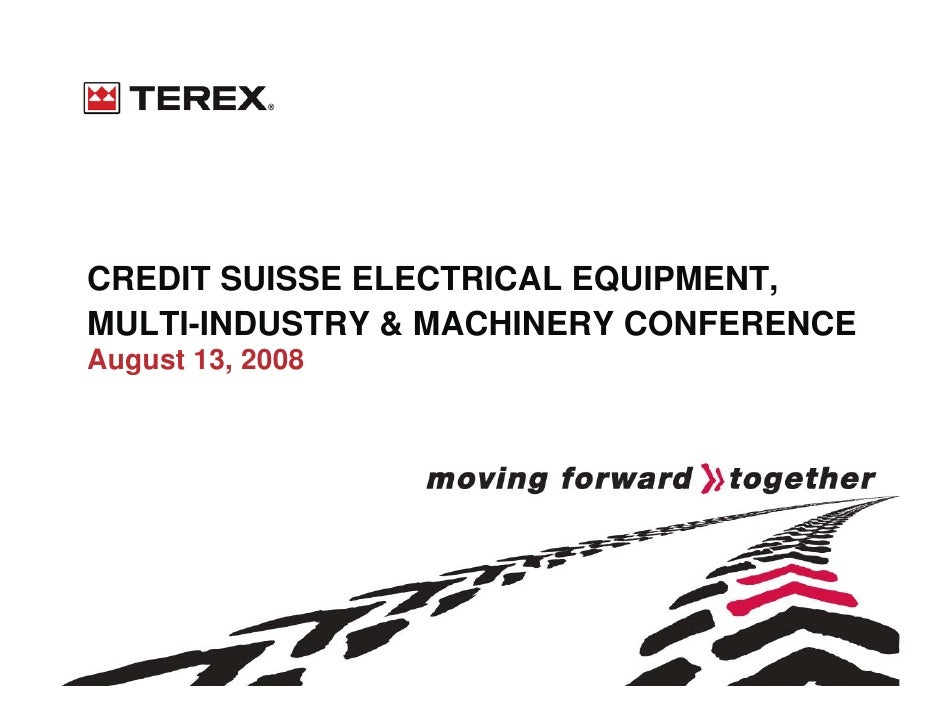 CREDIT SUISSE ELECTRICAL EQUIPMENT, MULTI-INDUSTRY & MACHINERY CONFERENCE August 13, 2008
