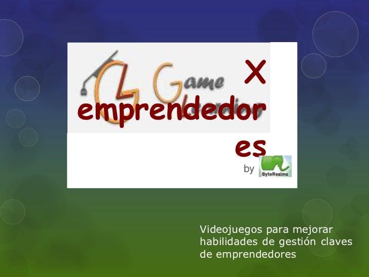 Xemprendedor         es               by       Videojuegos para mejorar       habilidades de gestión claves       de empre...