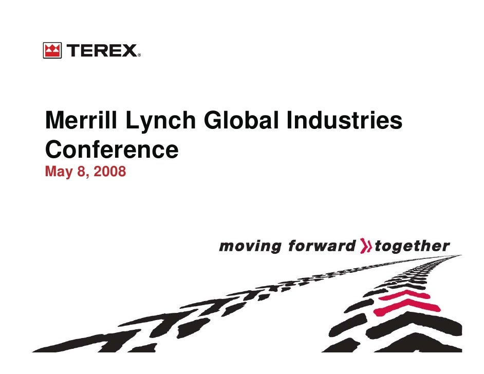 Merrill Lynch Global Industries Conference May 8, 2008