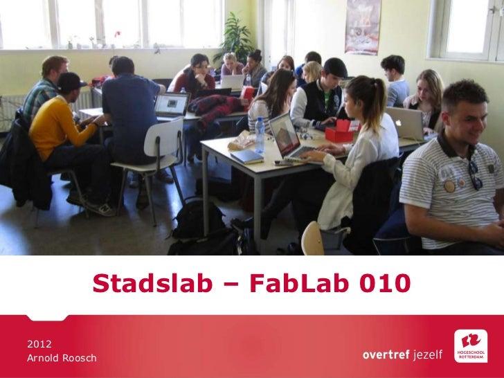 Stadslab – FabLab 0102012Arnold Roosch