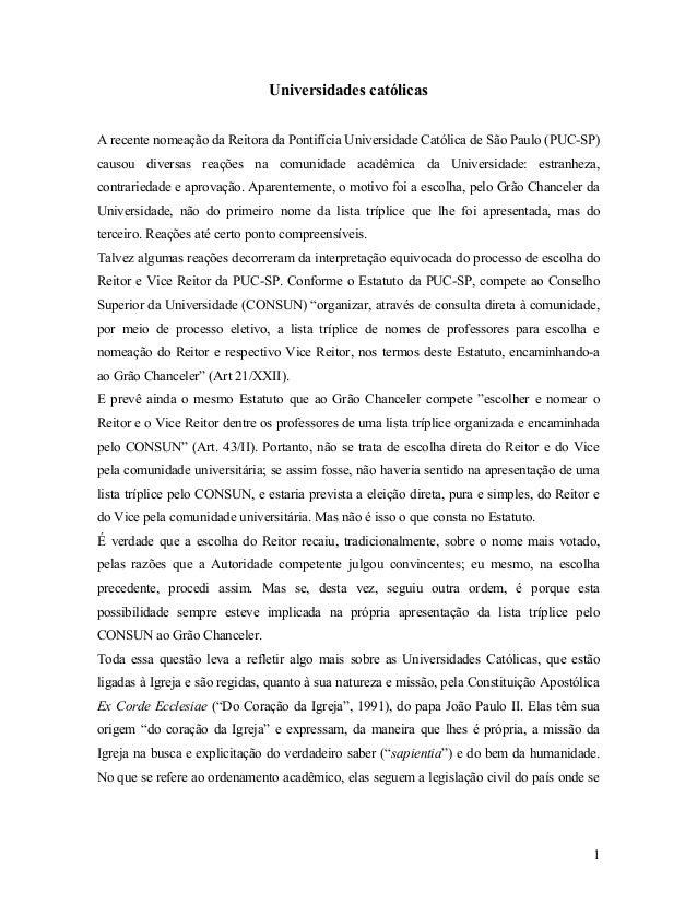 Universidades católicasA recente nomeação da Reitora da Pontifícia Universidade Católica de São Paulo (PUC-SP)causou diver...