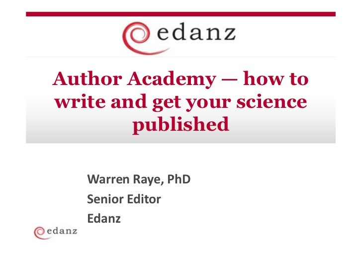 Author Academy — how towrite and get your science        published   Warren Raye, PhD   Senior Editor   Edanz