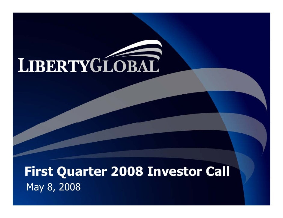 First Quarter 2008 Investor Call       Q May 8, 2008