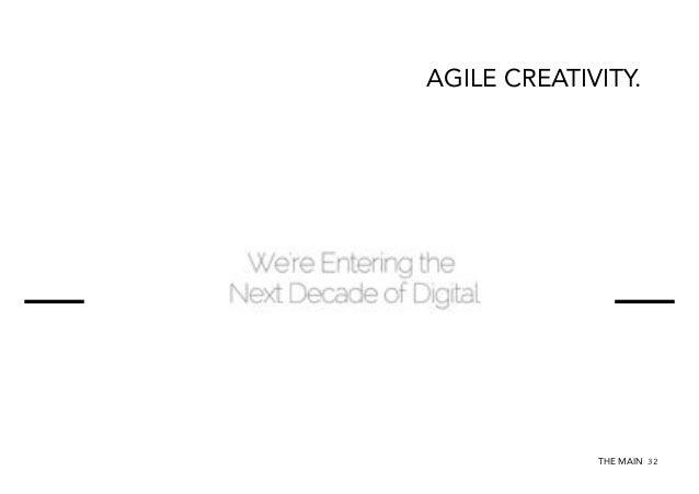 AGILE CREATIVITY.  THE MAIN 32