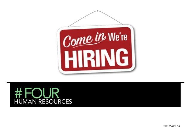 # FOUR HUMAN RESOURCES THE MAIN 34