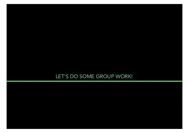 LET'S DO SOME GROUP WORK!  THE MAIN 37