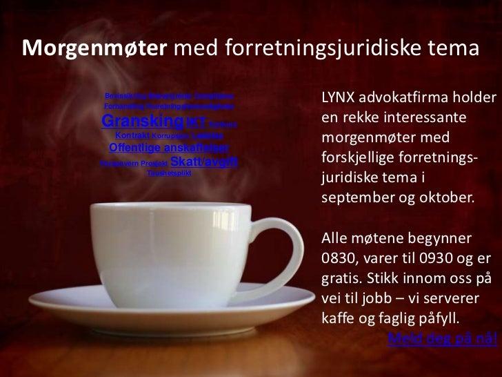Morgenmøter med forretningsjuridiske tema       Bevissikring Bobestyrelse Compliance       Forhandling Forretningshemmelig...