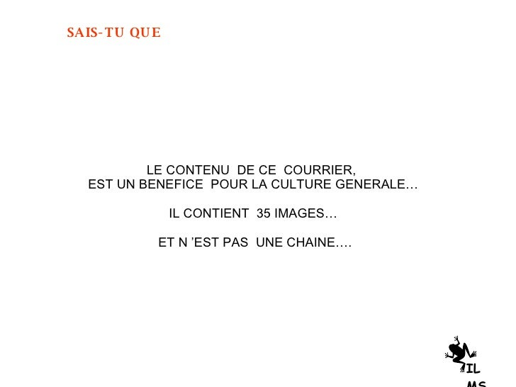 LE CONTENU  DE CE  COURRIER,  EST UN BENEFICE  POUR LA CULTURE GENERALE… IL CONTIENT  35 IMAGES… ET N'EST PAS  UNE CHAINE...