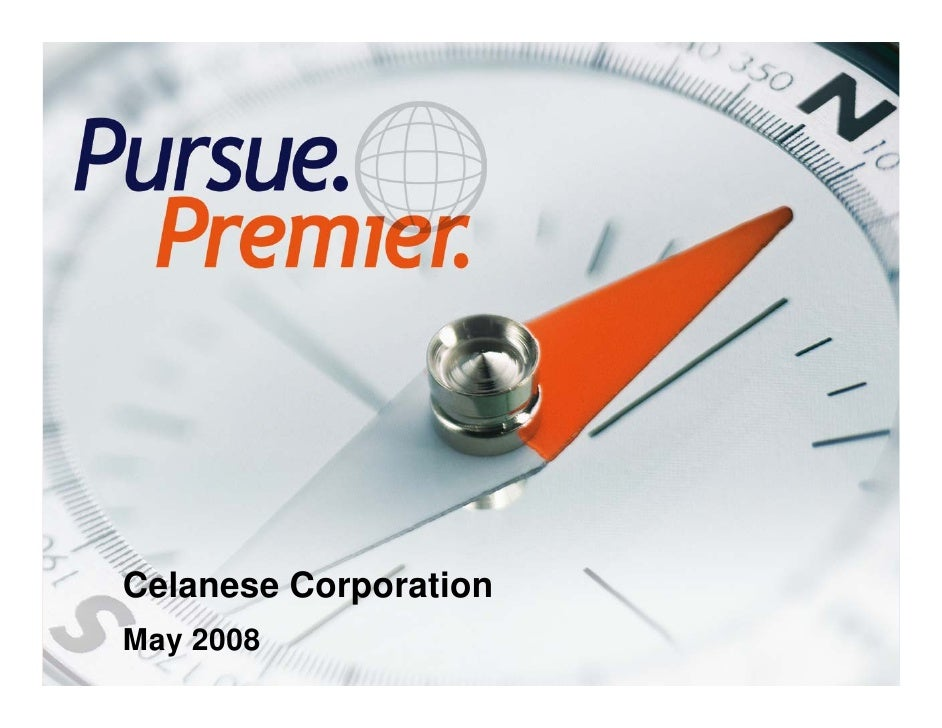 Celanese Corporation     May 2008 1
