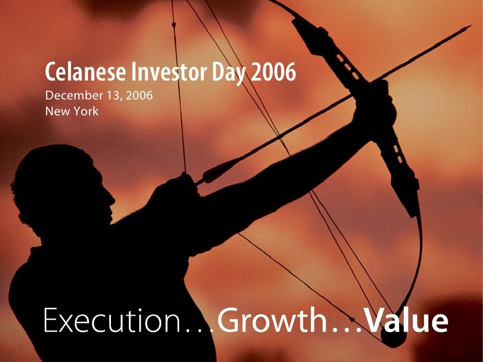 Celanese Investor Day 2006     December 13, 2006     New York     1
