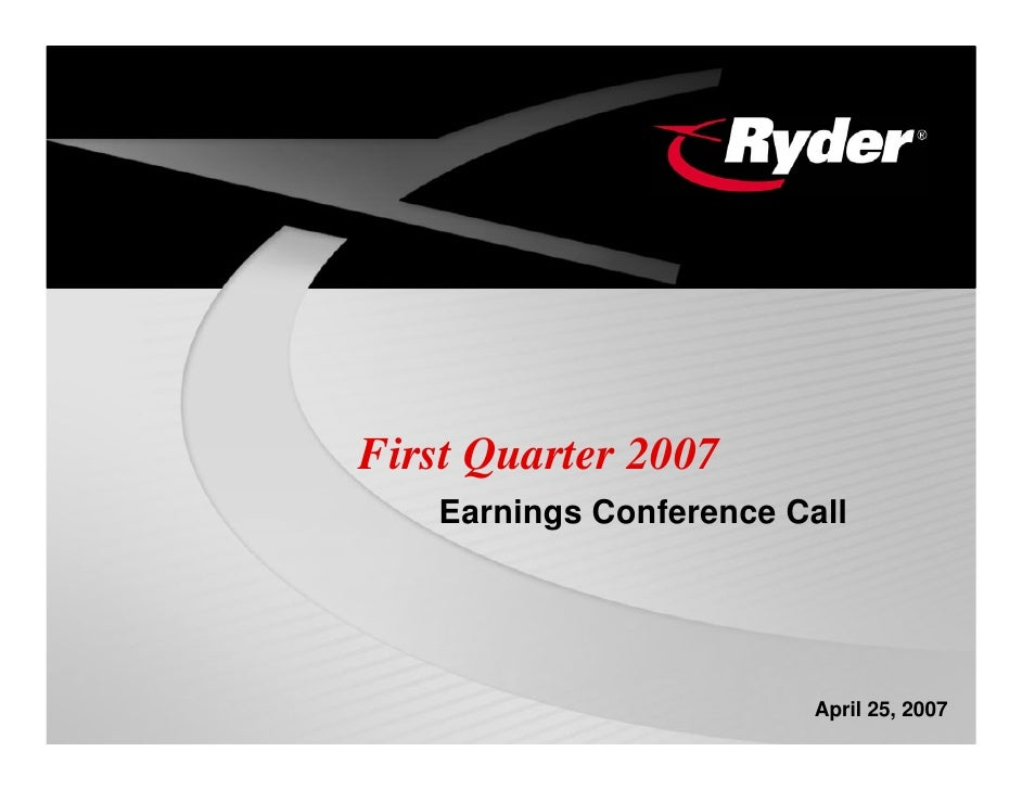 First Quarter 2007    Earnings Conference Call                              April 25, 2007