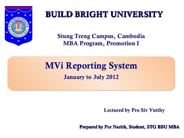 BUILD BRIGHT UNIVERSITY  Stung Treng Campus, Cambodia    MBA Program, Promotion IMVi Reporting System    January to July 2...