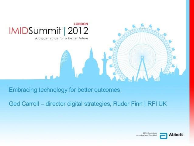 Embracing technology for better outcomesGed Carroll – director digital strategies, Ruder Finn | RFI UK