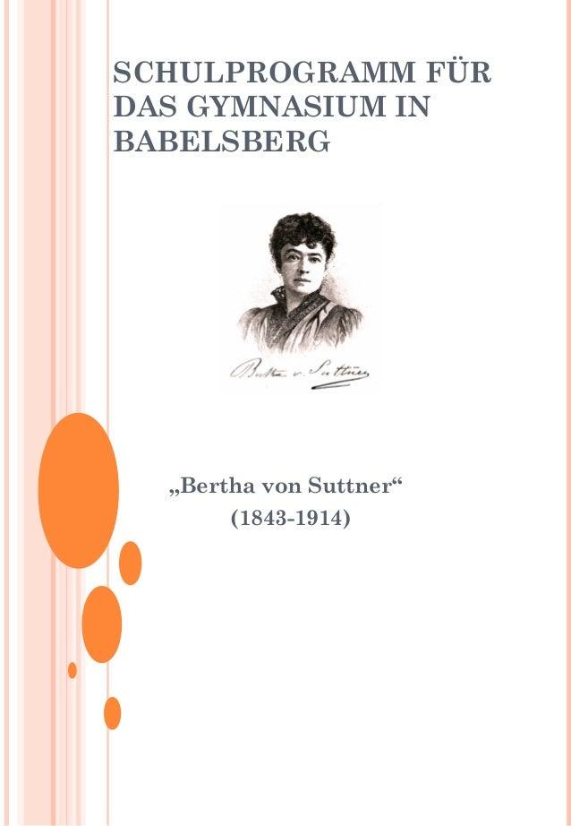 """SCHULPROGRAMM FÜR DAS GYMNASIUM IN BABELSBERG """"Bertha von Suttner"""" (1843-1914)"""