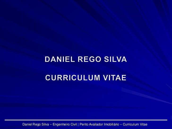 Daniel Rego Silva – Engenheiro Civil | Perito Avaliador Imobiliário – Curriculum Vitae