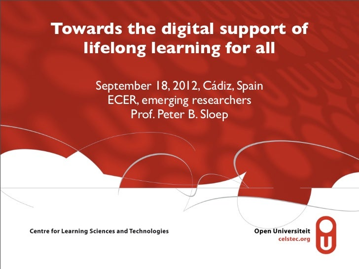 Towards the digital support of   lifelong learning for all     September 18, 2012, Cádiz, Spain       ECER, emerging resea...