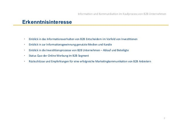 Informa)on und Kommunika)on im Kaufprozess von B2B Unternehmen Erkenntnisinteresse•   Einblick in das...