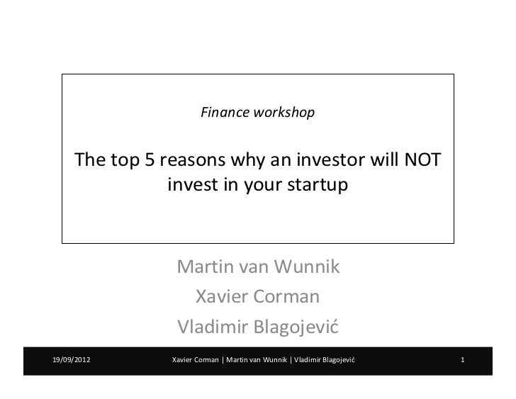Finance workshop     The top 5 reasons why an investor will NOT                invest in your startup                 Mart...