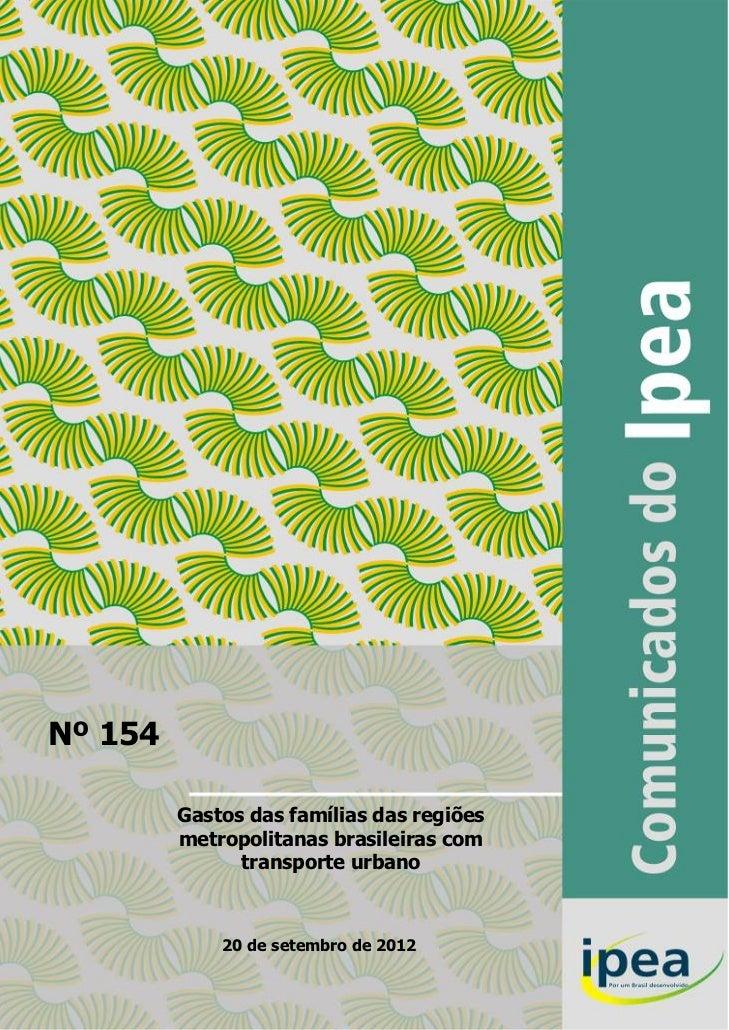 Nº 154         Gastos das famílias das regiões         metropolitanas brasileiras com               transporte urbano     ...