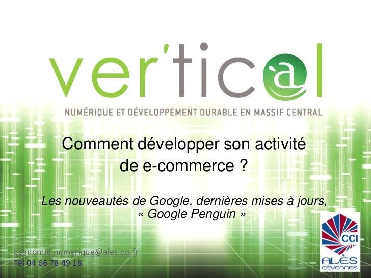Comment développer son activité                de e-commerce ?      Les nouveautés de Google, dernières mises à jours,    ...